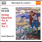 Andrés Isasi: String Quartets nos 0 and 2 / Isai Quartet