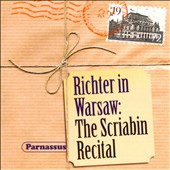 Richter in Warsaw (1972): The Scriabin Recital / Sviatoslav Richter, piano