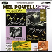 Mel Powell: Four Classic Albums Plus: Borderline/Thigamagig/Mel Powell Out on a Limb/The Mel Powell Bandstand *