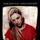 Joanne Shaw Taylor: Almost Always Never *