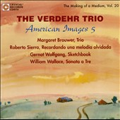 American Images Vol. 5 - Margaret Brouwer: Trio; Roberto Sierra: Recordando; Gernot Wolfgand: Sketchbook; William Wallace: Sonata a Tre