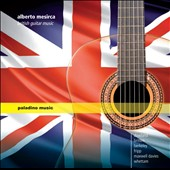 British Guitar Music - music by Dowland, Britten, Fripp, Whettam, Maxwell Davies / Alberto Mesirca, guitar
