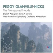 Peggy Glanville-Hicks: The Transposed Heads