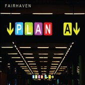 Fair Haven: Plan A [Digipak]