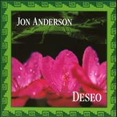 Jon Anderson (Vocals (Yes)): Deseo