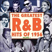Various Artists: The Greatest R&B Hits of 1956, Vol. 1