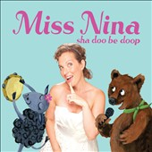 Miss Nina: Sha Doo Be Doop