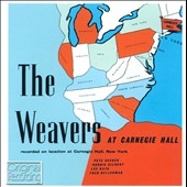 The Weavers: The Weavers at Carnegie Hall