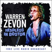 Warren Zevon: Headless in Boston: 1982 Live Radio Broadcast *