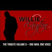 Willie Clayton: The  Tribute, Vol. II: One Man, One Voice [Digipak]