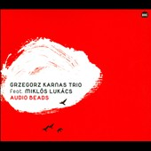 Grzegorz Karnas Trio: Audio Beads [Digipak]