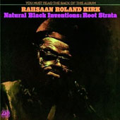 Roland Kirk/Rahsaan Roland Kirk: Natural Black Inventions: Root Strata [Limited Edition]