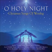 Various Artists: O Holy Night: Christmas Songs of Worship