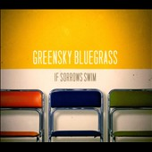 Greensky Bluegrass: If Sorrows Swim [Digipak]