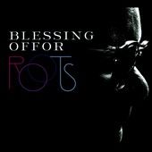 Blessing Offor: Roots [Digipak]