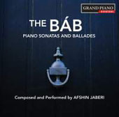 Afshin Jaberi: The Báb - Piano Sonatas and Ballades / Afshin Jaberi, piano