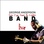 George Anderson (Bass): Cape Town To London Live