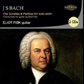 Bach: The Sonatas & Partitas for Solo Violin / Eliot Fisk, guitar & transcriptions