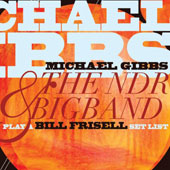 Michael Gibbs/Michael Gibbs & the NDR Big Band/NDR Bigband: Play a Bill Frisell Setlist