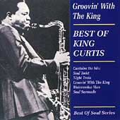 King Curtis: Groovin' with the King