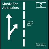 Various Artists: Musik for Autobahns, Vol. 2 : Ambient Race Car Music