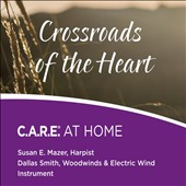 Susan Mazer: Crossroads of the Heart: C.A.R.E. at Home