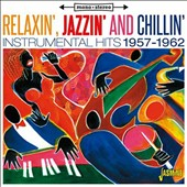 Various Artists: Relaxin Jazzin & Chillin: Instrumental Hits 1957-62