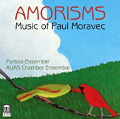 Amorisms: Music of Paul Moravec (b.1957) - Amorisms; Tempest Fantasy; Sacred Love Songs / Portara Ensemble; Alias Chamber Ensemble