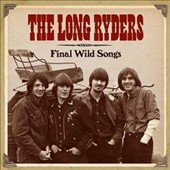 The Long Ryders: Final Wild Songs [Box] *