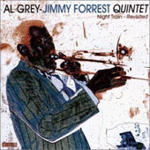Jimmy Forrest/Al Grey: Night Train Revisited *
