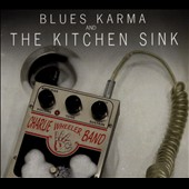 Charlie Wheeler Trio: Blues Karma and the Kitchen Sink [Digipak]