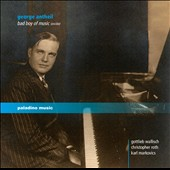 George Antheil (1900-1959): Works for Piano,