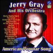 Jerry Gray & His Orchestra: American Popular Song