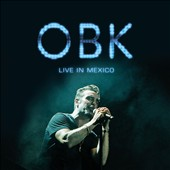 OBK (Spain): Live in Mexico *
