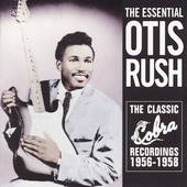 Otis Rush: Essential Collection: The Classic Cobra Recordings 1956-1958