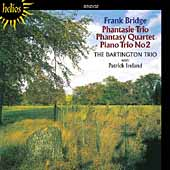 Bridge: Phantasie Trio, Piano Trio no 2, etc