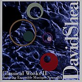Shea: Classical Works Vol 2 / Shea, Collard, Votano, et al