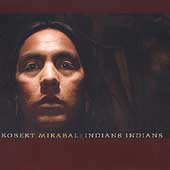 Robert Mirabal: Indians Indians