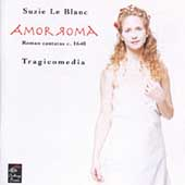 Amor Roma - Roman Cantatas c. 1640 / Suzie Le Blanc, et al
