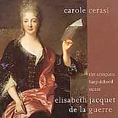Jacquet de la Guerre: Harpsichord Suites / Carole Cerasi