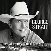 George Strait: Somewhere Down in Texas