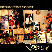 Barbaros Erköse: Lingo Lingo: Gypsy Music from Turkey