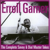 Erroll Garner: Complete Savoy & Dial