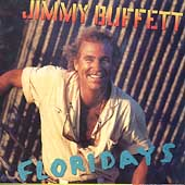 Jimmy Buffett: Floridays