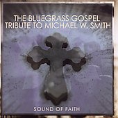 Various Artists: Sound of Faith: Bluegrass Gospel Tribute to Michael W. Smith