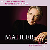 Mahler: Symphony no 5 / Tilson Thomas, San Francisco SO