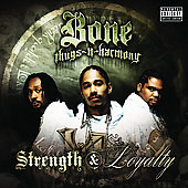 Bone Thugs-N-Harmony: Strength & Loyalty [PA]