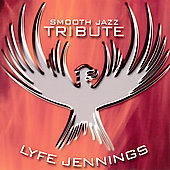 The Smooth Jazz All Stars: Smooth Jazz Tribute to Lyfe Jennings