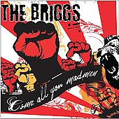 The Briggs (Hardcore): Come All You Madmen [PA]