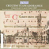 Crucem tuam adoramus - Concerto per le sacre Ceneri 2007 / Ensemble Oktoechos, Schola Georgoriana di Venezia